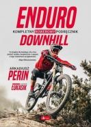 Wydawnictwo Dragon - Enduro i Downhill. Kompletny rowerowy podręcznik